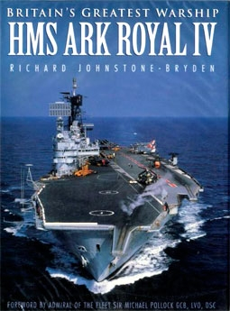 Sutton Publishing - Britain's Greatest Warship HMS Ark Royal