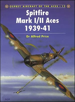 Osprey Aircraft of the Aces 12 - Spitfire Mark I/II Aces Spitfire Mark I/II Aces 1939–41