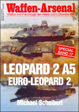 Waffen-Arsenal Special Band 17. Leopard 2 A5 Euro-Leopard 2