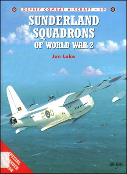 Osprey Combat Aircraft 19 - Sunderland Squadrons of World War 2