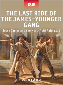 Osprey Raid 35 - The Last Ride of the James–Younger Gang