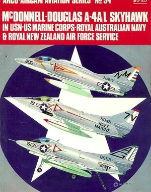 Arco Aircam Aviation Series №34: McDonnell-Douglas A-4A/L Skyhawk in USN-US Marine Corps - Royal Australian Navy & Royal New Zealand Air Force service