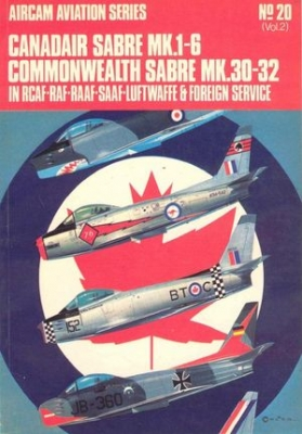 Aircam Aviation Series №20: Canadair Sabre Mk.1-6 Commonwealth Sabre Mk.30-32 in RCAF, RAF, RAAF, SAAF, Luftwaffe and Foreign Service vol. 2