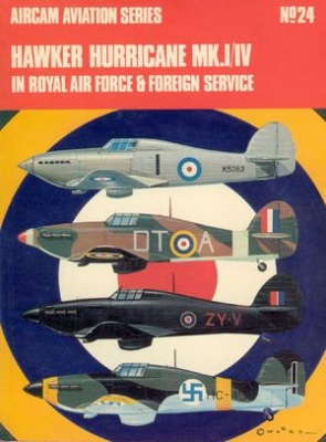 Aircam Aviation Series №24: Hawker Hurricane Mk.I/IV in Royal Air Force & Foreign Service