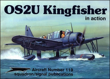 Squadron/Signal Aircraft 119 - OS2U Kingfisher in action