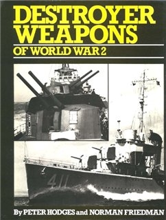 Destroyer Weapons of World War 2 (Автор: Peter Hodges and Norman Friedman)