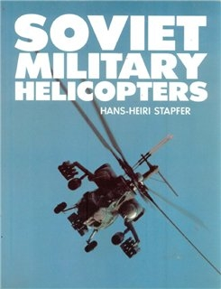 Arms and Armour Soviet Military Helicopters. (Автор: Hans-Heiri Stapfer)