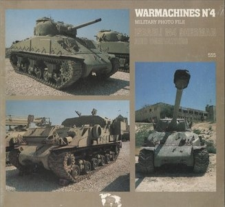 Verlinden - WarMachines № 4 - Israeli M4 Sherman And Derivatives.