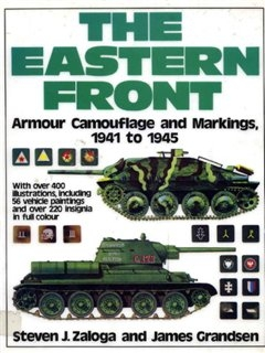 The Eastern Front Armour Camouflage And Markings 1941-45.