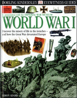 Eyewitness Guides World War I. (Dorling Kindersley)