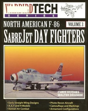 Warbird Tech Series Volume 3: North American F-86 Sabrejet Day Fighters