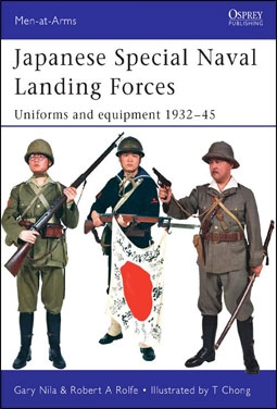 Japanese Special Naval Landing Forces Uniforms and Equipment 1932-45 (Osprey Men-at-Arms  № 432)