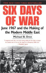Six Days of War. June 1967 and the Making of the Modern Middle East.
