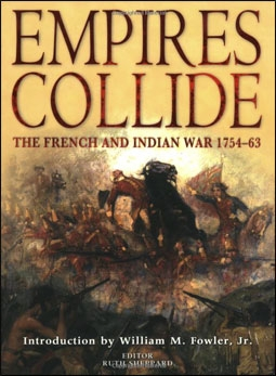 Empires Collide. The French and Indian War 1754-63