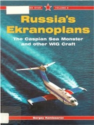 Russia's Ekranoplans. Caspian Sea Monster and other WIG Craft