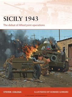 Sicily 1943: The Debut of Allied Joint Operations (Osprey Campaign 251)