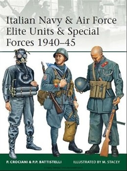 Osprey Elite 191 - Italian Navy & Air Force Elite Units & Special Forces 1940–45