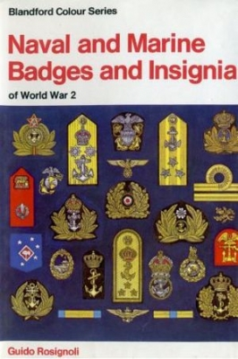 Naval and Marine Badges and Insignia of World War 2 (Blandford Colour Series)