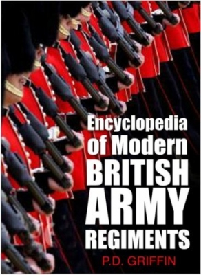 Encyclopedia of Modern British Army Regiments (Автор: P.D. Griffin )