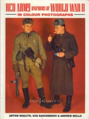 Europa Militaria No. 14: Red Army Uniforms of World War II in Colour Photographs