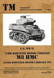 U.S. WWII 75 mm Howitzer Motor Carriage M8 HMC (Tankograd Technical Manual Series 6014)