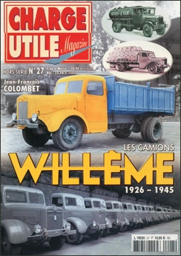 Charge utile magazine Hors serie №27. Les Camions Willeme 1926-1945