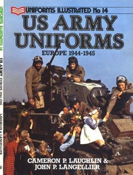 US Army Uniforms Europe 1944-1945 (Uniforms Illustrated 14)