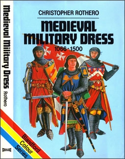 Medieval Military Dress 1066-1500 (Blandford Colour Series)