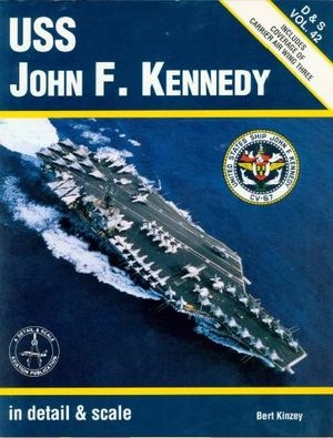 USS John F. Kennedy in detail & scale (D&S Vol. 42)