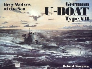 Schiffer - Military History - German U-Boat Type VII - Grey Wolves of the Sea