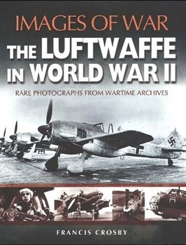 The Luftwaffe in World War II (Images of War)