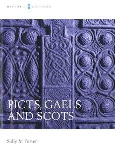 Picts, Gaels and Scots [Historic Scotland]