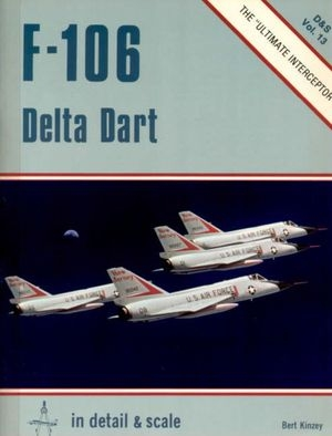 F-106 Delta Dart in detail & scale (D&S Vol. 13)