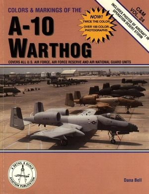 Colors & markings of the A-10 Warthog (C&M Vol. 24)