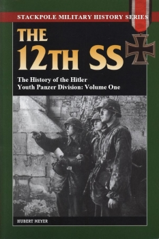 The 12th SS: The History of the Hitler Youth Panzer Division: Volume One
