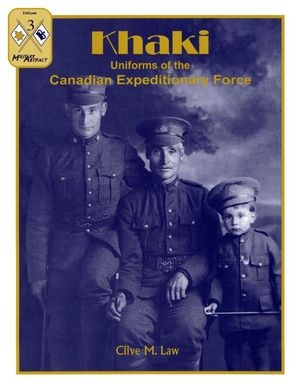 Khaki. Uniforms of the Canadian Expeditionary Force (Up Close 3)