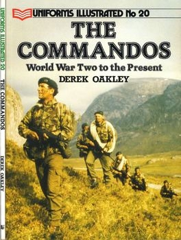 The Commandos: World War Two to the Present (Uniforms Illustrated 20)