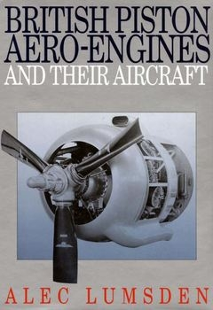 British Piston Aero-Engines and Their Aircraft