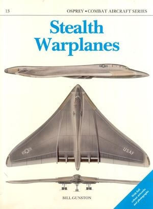 Stealth Warplanes (Osprey Combat Aircraft 13)