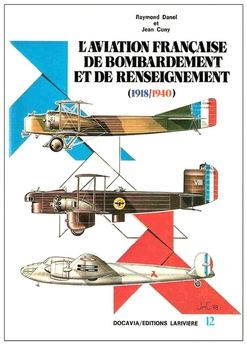 L'Aviation Francaise de Bombardement et de Renseignement (1918-1940) (Collection Docavia №12)