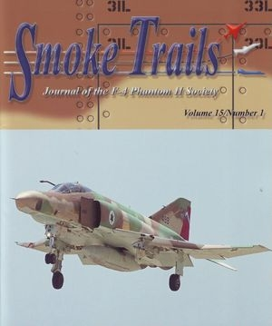 Smoke Trails. Journal of the F-4 Phantom II Society Volume 15 Number 1