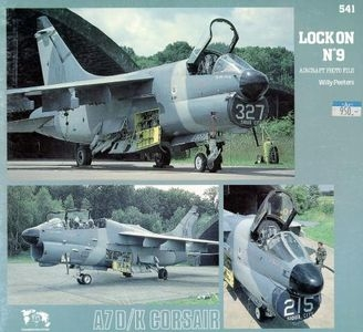 Lock On No. 9 Aircraft Photo File: LTV A7D/K Corsair II