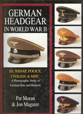 German Headgear in World War II vol. 2 SS/NSDAP/Police/Civilian/Misc.: A Photographic Study of German Hats and Helmets