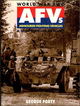 World War two - AFVs and Self Propelled Artillery (Автор: George Forty)
