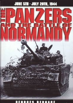 The Panzers and the Battle of Normandy: June 5th - July 20th 1944