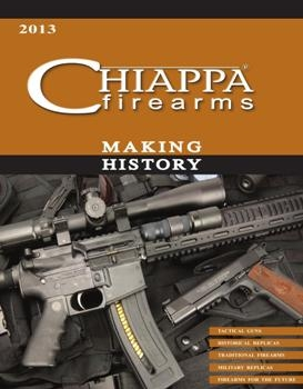 Chiappa Firearms. Making History  2013