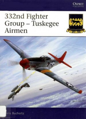 332nd Fighter Group - Tuskegee Airmen (Aviation Elite Units 24)