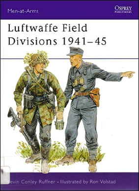 Osprey Men-at-Arms 229 - Luftwaffe Field Divisions 1941–45