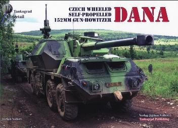 Czech Wheeled Self-Propelled 152mm Gun-Howitzer (Tankograd In Detail – DANA)