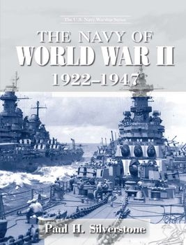 The Navy of World War II 1922-1947 (The U.S. Navy Warship Series)